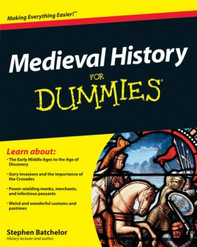 Medieval History For Dummies, Stephen Batchelor