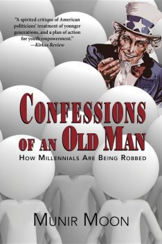 Confessions of an Old Man, Munir Moon