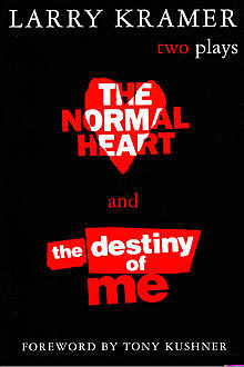 The Normal Heart and The Destiny of Me, Larry Kramer