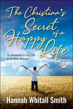 A Christian's Secret of a Happy Life, Hannah Whitall Smith