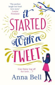 It Started With A Tweet, Anna Bell