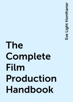 The Complete Film Production Handbook, Eve Light Honthaner