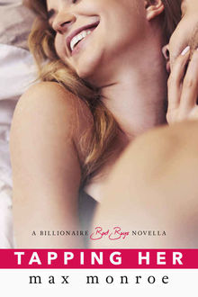 Tapping Her (Bad Boy Billionaires #1.5), Max Monroe