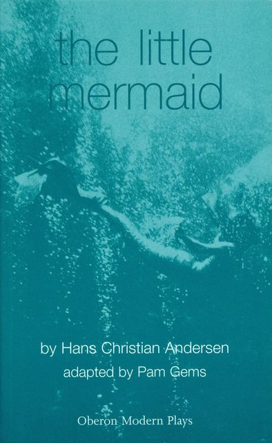 The Little Mermaid, Hans Christian Andersen, Pam Gems
