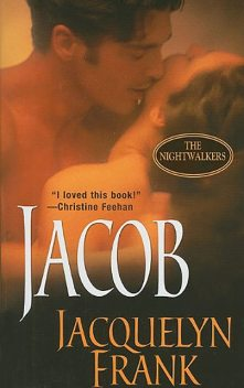 Jacob: The Nightwalkers, Jacquelyn Frank