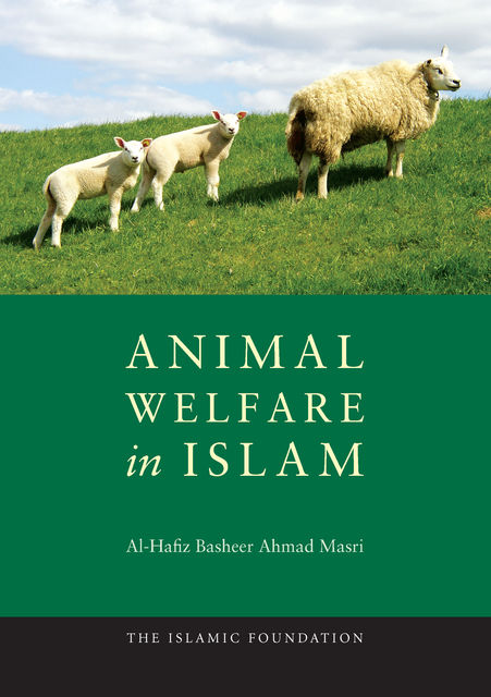 Animal Welfare in Islam, Al-Hafiz Basheer Ahmad Masri