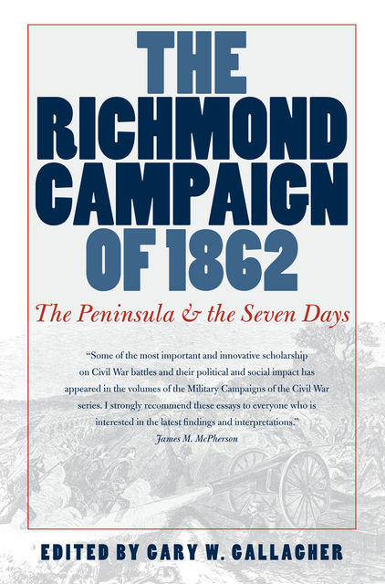The Richmond Campaign of 1862, Gary W.Gallagher