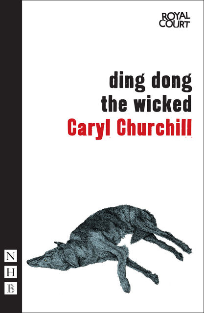 Ding Dong the Wicked, Caryl Churchill