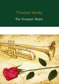 The Trumpet-Major, Thomas Hardy