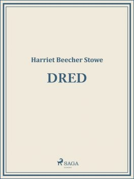 Dred, Harriet Beecher Stowe