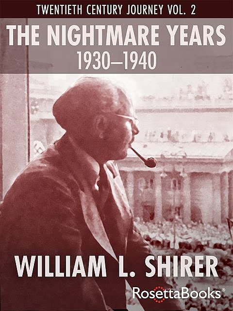 The Nightmare Years, 1930–1940, William Shirer