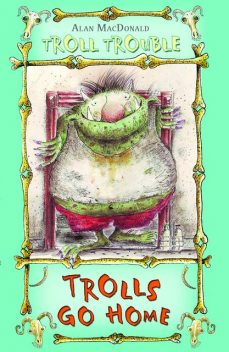 Trolls Go Home!, Alan MacDonald