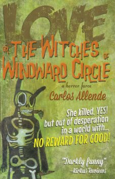Love, or the Witches of Windward Circle, Carlos Allende