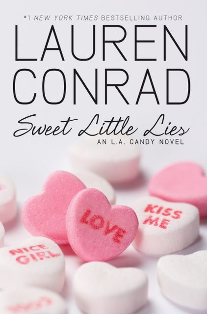 Sweet Little Lies: An LA Candy Novel (LA Candy, Book 1), Lauren Conrad