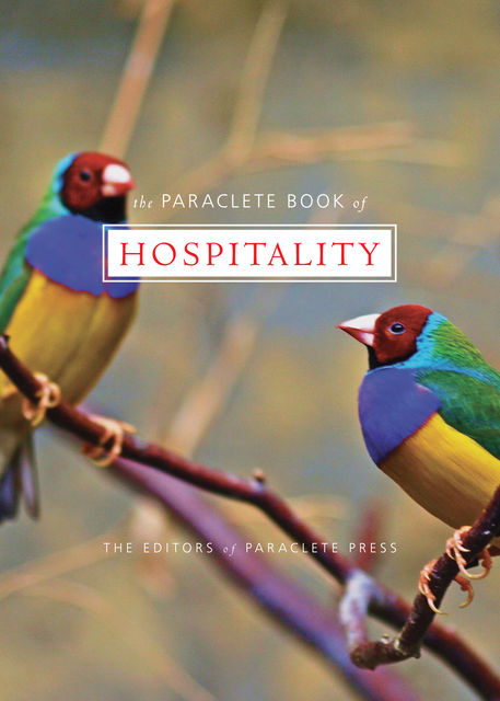 Paraclete Book of Hospitality, Editors of Paraclete Press