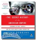 The secret history of the American empire: economic hit men, jackals, and the truth about global corruption, John Perkins
