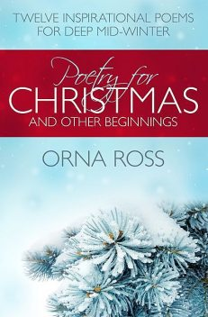 Poetry For Christmas and other Beginnings, Orna Ross