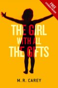The Girl with All the Gifts – Free Extended Preview, M.R.Carey