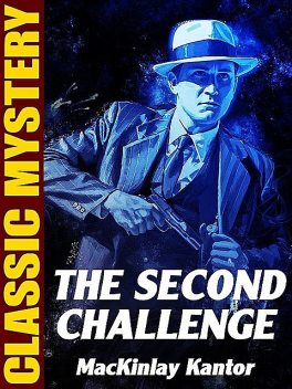 The Second Challenge, MacKinlay Kantor