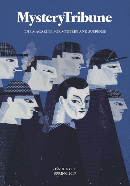 Mystery Tribune / Issue Nº1, Dan Fiore, Lynne Barrett, Mystery Tribune, Nick Kolakowski, Paul Heatley, Teresa Sweeney, William Soldan
