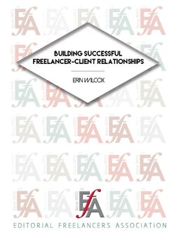Building Successful Freelancer-client Relationships, Erin Wilcox