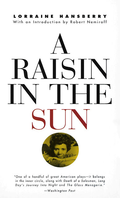 A Raisin in the Sun, Lorraine Hansberry