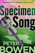 Specimen Song, Peter Bowen