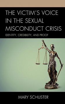 The Victim's Voice in the Sexual Misconduct Crisis, Mary Schuster