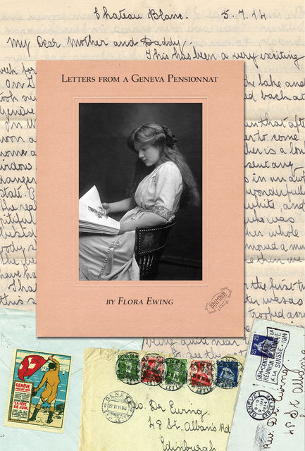 Letters from a Geneva Pensionnat, Flora Ewing