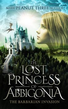 The Lost Princess of Abbigonia, Mark A Accola