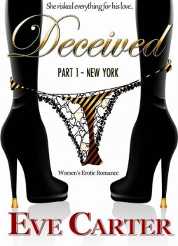 Deceived – Part 1 New York, Eve Carter