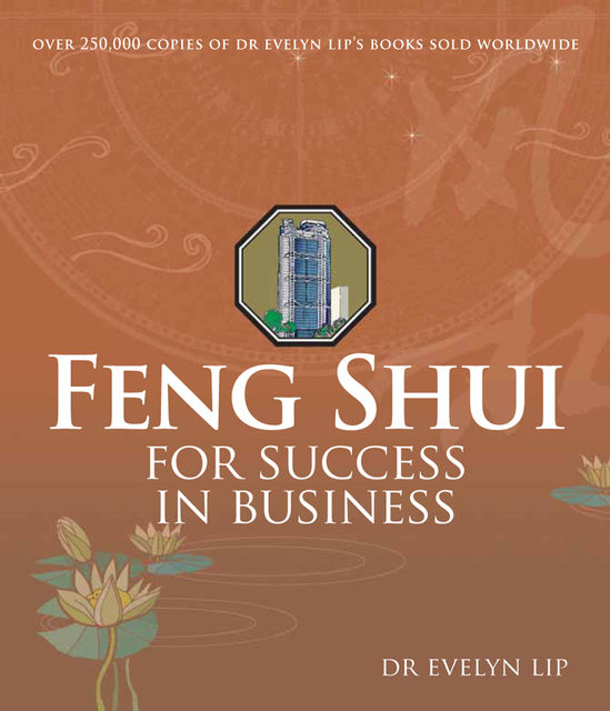 Feng Shui for Success in Business, Evelyn Lip