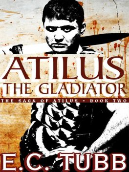 Atilus the Gladiator, E.C.Tubb