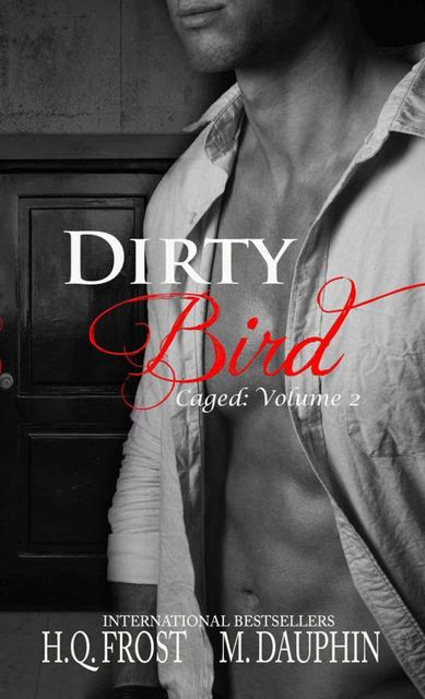 Dirty Bird: Caged Volume 2, M., Frost, Dauphin, H.Q.