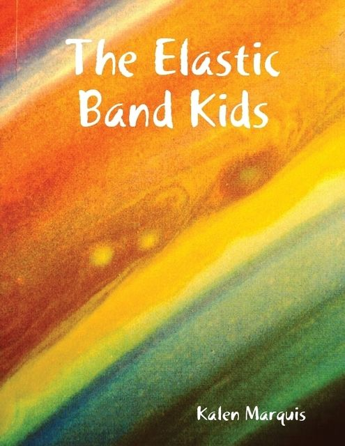 The Elastic Band Kids, Kalen Marquis