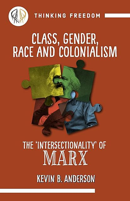 Class, Gender, Race and Colonization, Kevin Anderson