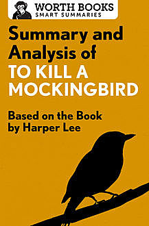 Summary and Analysis of To Kill a Mockingbird, Worth Books