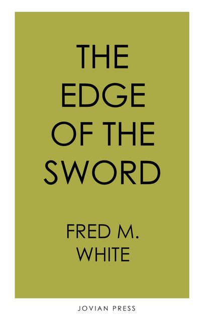 The Edge of the Sword, Fred M.White