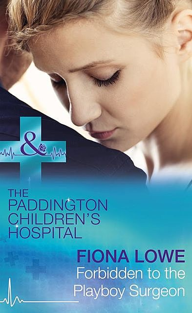 Forbidden To The Playboy Surgeon, Fiona Lowe