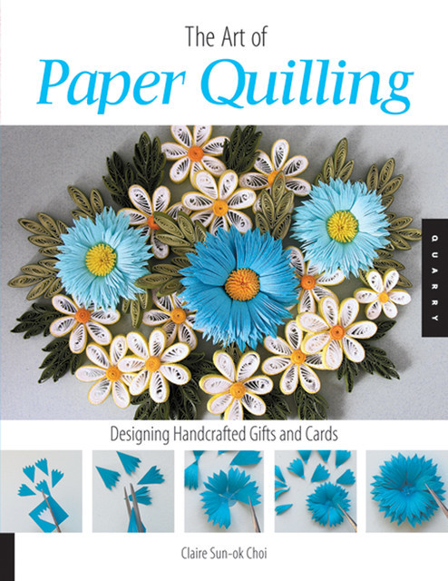Art of Paper Quilling, Claire Sun-ok Choi