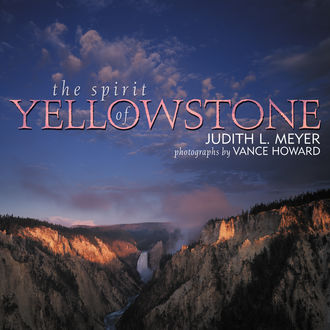 The Spirit of Yellowstone, Judith L. Meyer