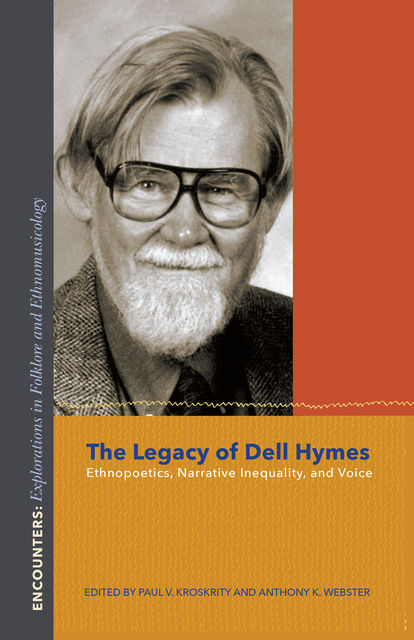 The Legacy of Dell Hymes, Paul V. Kroskrity