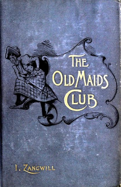 The Old Maids' Club, Israel Zangwill