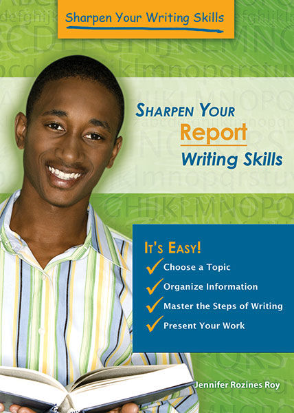 Sharpen Your Report Writing Skills, Jennifer Rozines Roy