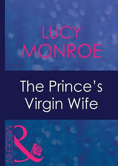 The Prince's Virgin Wife, Lucy Monroe