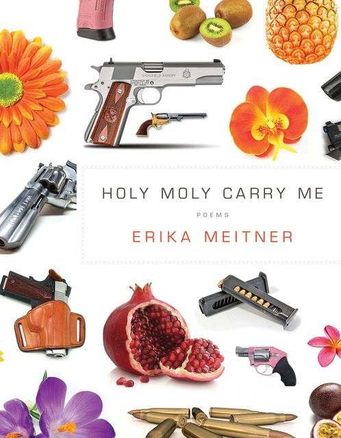 Holy Moly Carry Me, Erika Meitner