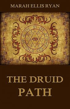 The Druid Path, Marah Ellis Ryan