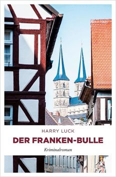 Der Franken-Bulle, Harry Luck
