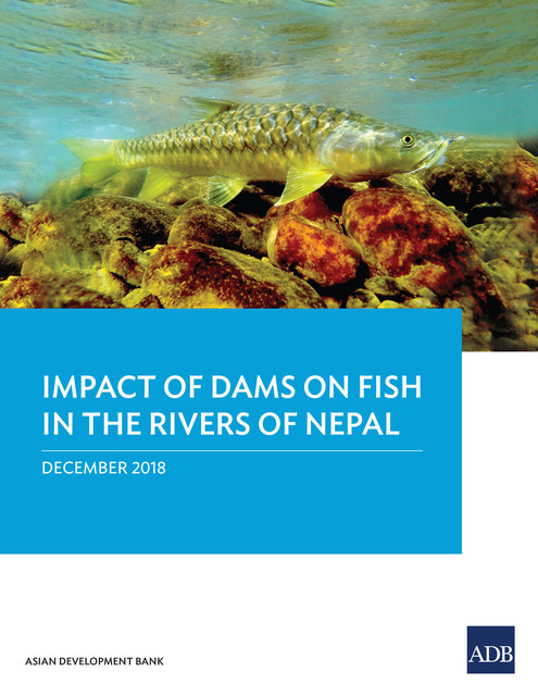Impact of Dam on Fish in the Rivers of Nepal, Asian Development Bank