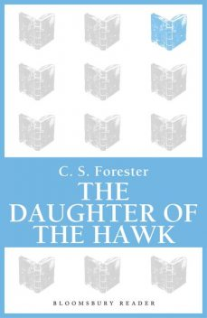 The Daughter of the Hawk, C.S.Forester